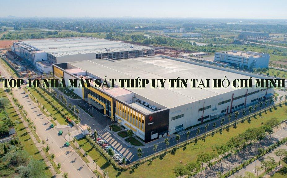 Top 10 nhà máy sắt thép uy tín tại Hồ Chí Minh